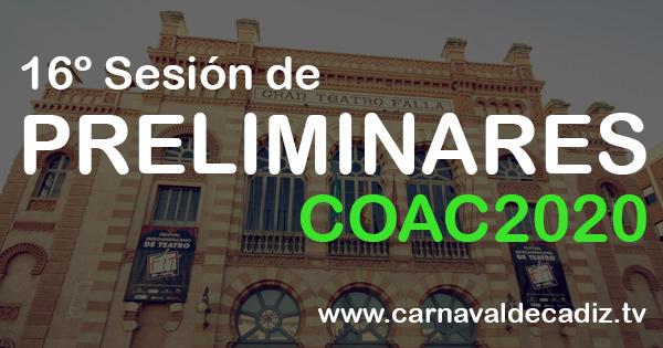 16ª sesión de preliminares COAC 2020 - Martes 4 de febrero