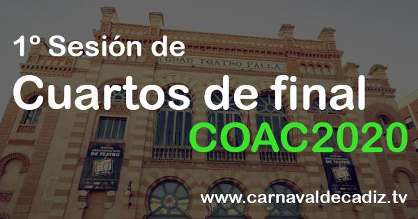 1º sesión de cuartos de final COAC 2020 - Domingo 9 de febrero
