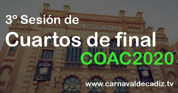 3º sesión de cuartos de final COAC 2020 - Martes 11 de febrero