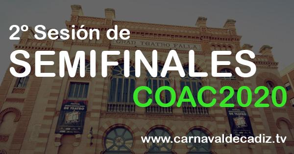2º sesión de semifinales COAC 2020 - Lunes 17 de febrero