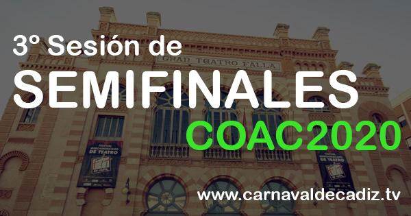 3º sesión de semifinales COAC 2020 - Martes 18 de febrero