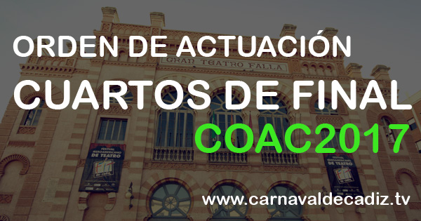 Orden de actuaci n para cuartos de final coac 2017 for Cuartos de final carnaval 2017
